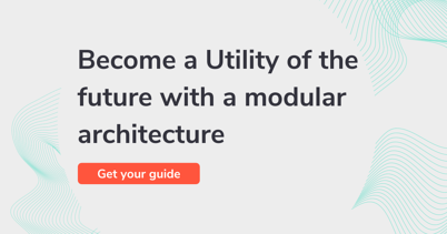 Become a Utility of the future with a modular architecture 1