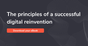 The principles of a successful digital reinvention