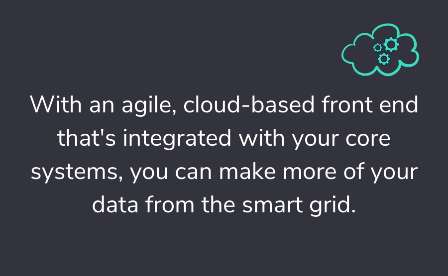 With_an_agile,_cloud-based_front_end_that_s_integrated_with_your_core_systems,_you_can_make_more_of_your_data_from_the_smart_grid_(2)